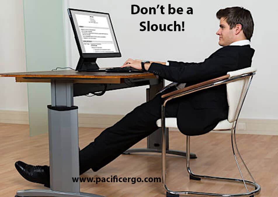 Slouching is very harmful to your body when working on a computer