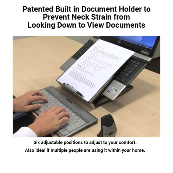The built in document holder prevents neck strain when working on a laptop